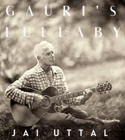Jai Uttal, Gauri's Lullaby